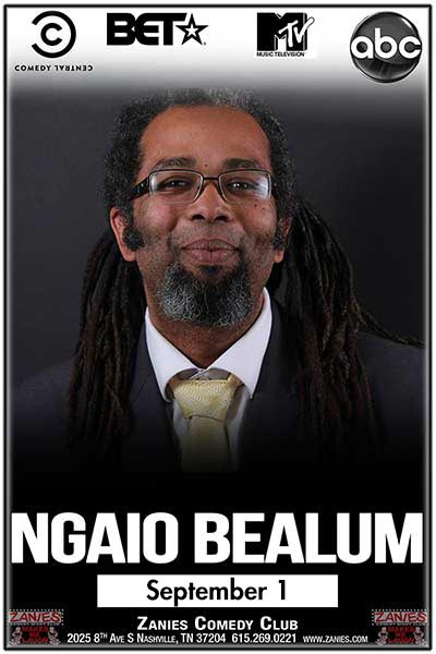 Ngaio Bealum from Comedy Central, BET, MTV, ABC and much more live at Zanies Comedy Club Nashville Thursday, September 1, 2016