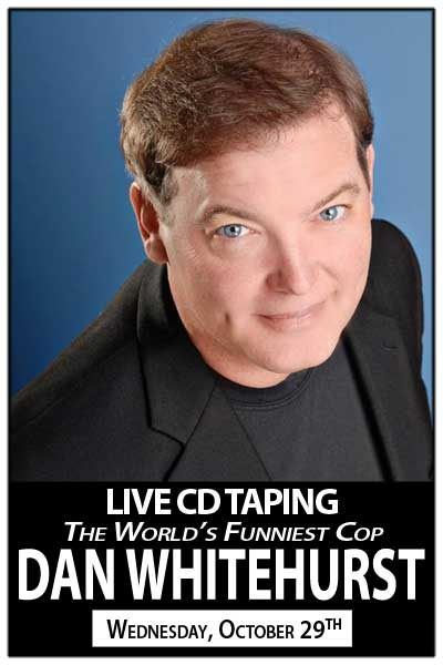 Dan White The World's Funniest Cop Live CD Taping Wednesday, October 29, 2014 @ Zanies Comedy Club Nashville