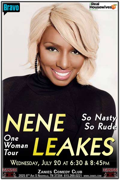 Nene Leakes So Nasty So Rude One Woman Tour from Bravo's The Real Housewives of Atlanta live at Zanies Comedy Club Nashville Wednesday, July 20, 2016 at 6:30 and 8:45pm