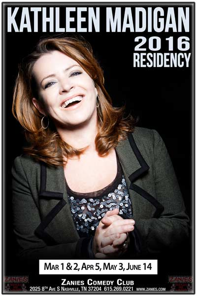 Kathleen Madigan 2016 Residency continues at Zanies Nashville March 1 & 2, April 5, May 3 and June 14, 2016