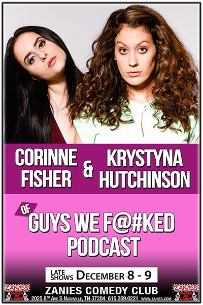 Corinne Fisher & Krystyna Hutchinson of Guys We F@#ked ...