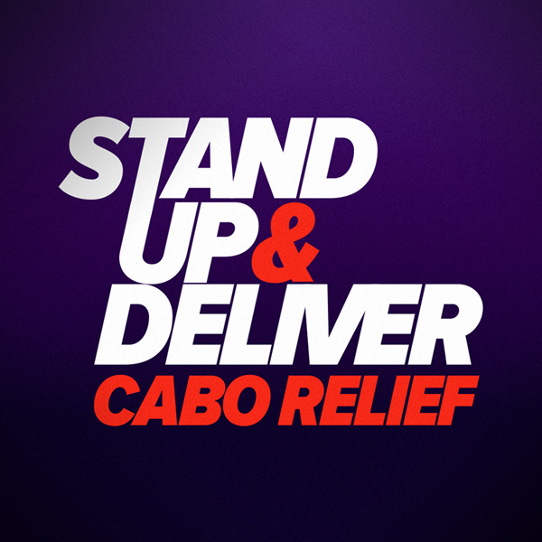 STAND UP AND DELIVER CABO RELIEF