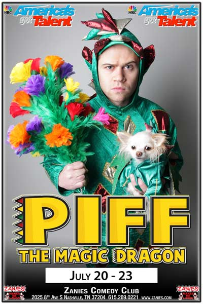 Piff The Magic Dragon Live at Zanies Comedy Club Nashville July 20-23, 2017