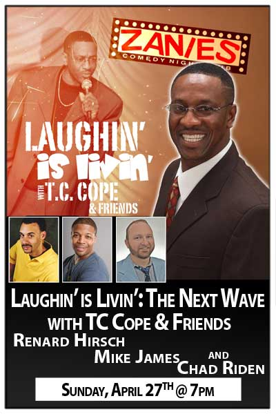 Laughin' is Livin': The Next Wave w/ TC Cope & Friends - Sun, Apr 27, 2014 at 07:00 PM