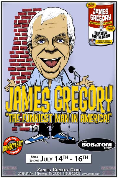 "James Gregory ""The Funniest Man in America"" live at Zanies Comedy Club Nashville Early Shows July 14-16, 2016"