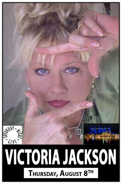 An Evening with Victoria Jackson from SNL Thursday, August 8