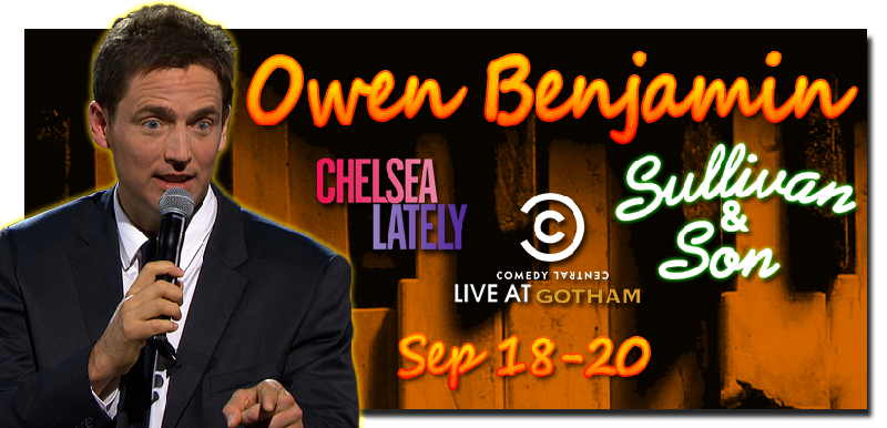 Owen Benjamin from the hit show Sullivan and Son on TBS Es Chelsea Lately Comedy Centrals Live at Gotham and much much more For a quick video click here then click video preview