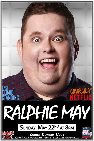 Ralphie May live from Netflix's UNRULY at Zanies Comedy Club Nashville Part of the Wild West Comedy Festival Sunday, May 22, 2016 at 8pm