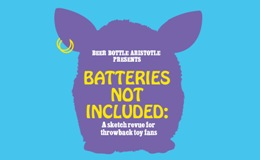Batteries Not Included A Sketch Revue for Throwback Toy Fans