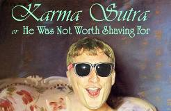 Karma Sutra or He Was Not Worth Shaving For