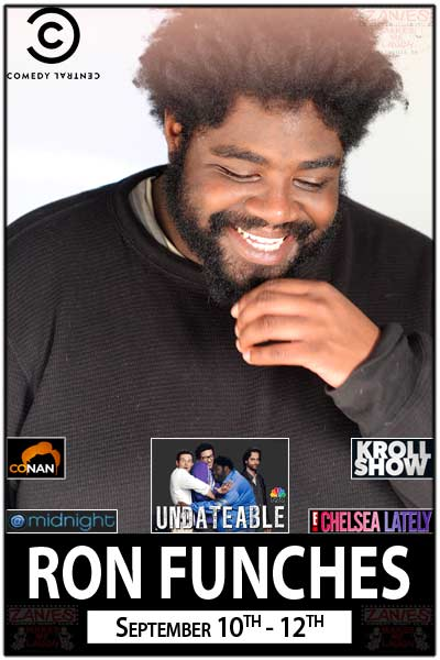 Ron Funches from NBC's Undateable, Conan, At Midnight, Kroll Show, Chelsea Lately and much more Live at Zanies Comedy Club Nashville September 10-12, 2015