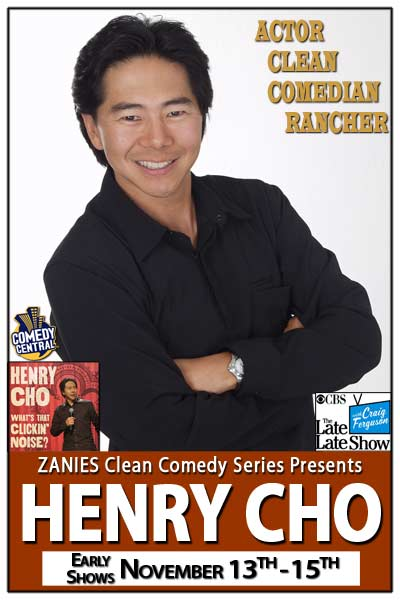 Henry Cho  Actor Clean Comedian and Rancher live at Zanies comedy Club Nashville NOvember 13-15, 2015