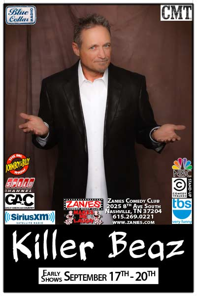"Killer Beaz ""Save Up for the Best Buzz in town! Live at Zanies Comedy Club Nashville Early Shows Sept. 17-20, 2015"
