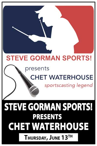 Steve Gorman Sports! presents Chet Waterhouse Live Thursday, June 13