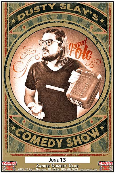 Dusty Slay's Grand Ole Comedy Show live at Zanies Comedy Club Nashville Tuesday, June 13, 2107