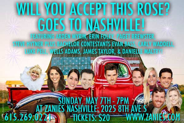 Will You Accept This Rose? Goes to Nashville Live Podcast Taping Featuring Arden Myrin, Erin Foley, Paget Brewster, Steve Hytner plus Bachelor Contestants Evan Bass, Carly Waddell, Luke Peel, Wells Adams, James Taylor & Danielle Maltby live at Zanies Comedy Club Nashville May 7, 2017