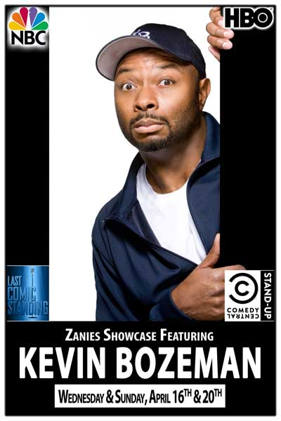 Zanies Showcase ft. Kevin Bozeman Wednesday & Sunday, April 16 & 20, 2014