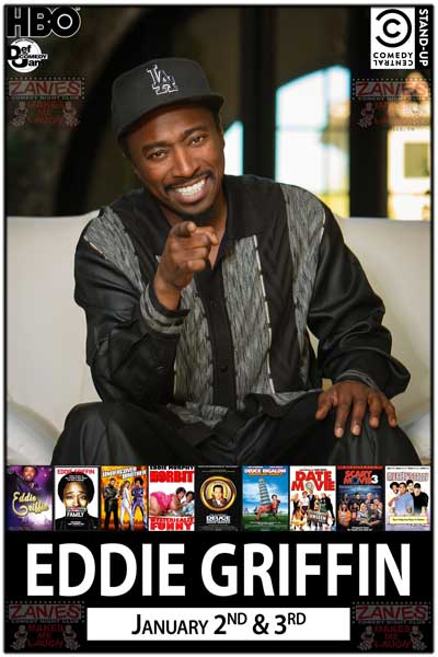 Eddie Griffin January 2-3, 2015 Star of Undercover Brother, seen on HBO, Def Comedy Jam, Norbit, Deuce Bigalow movies and many more Live at Zanies Comedy Club Nashville