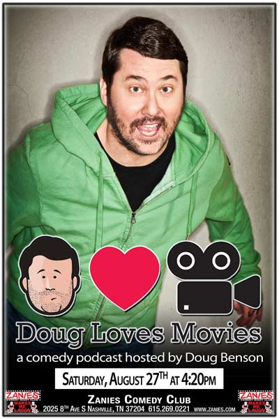 Doug Loves Movies Live Podcast Taping live at Zanies Comedy Club Nashville Saturday, August 27, 2016 at 4:20pm
