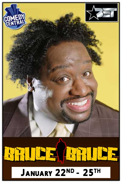 Bruce Bruce January 22-25, 2015 from BET, Comedy Central and much more Live at Zanies Comedy Club Nashville