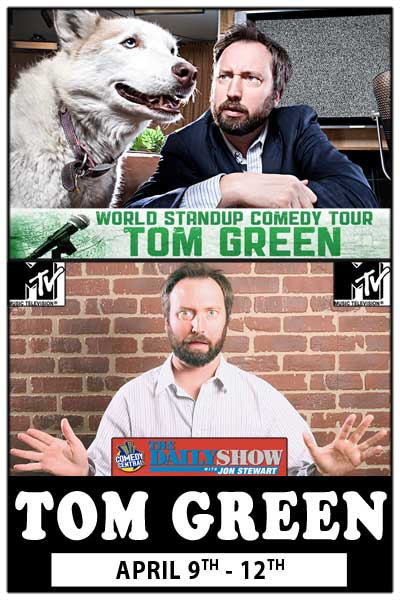 Tom Green from MTV live at Zanies Comedy Club April 9-12, 2015