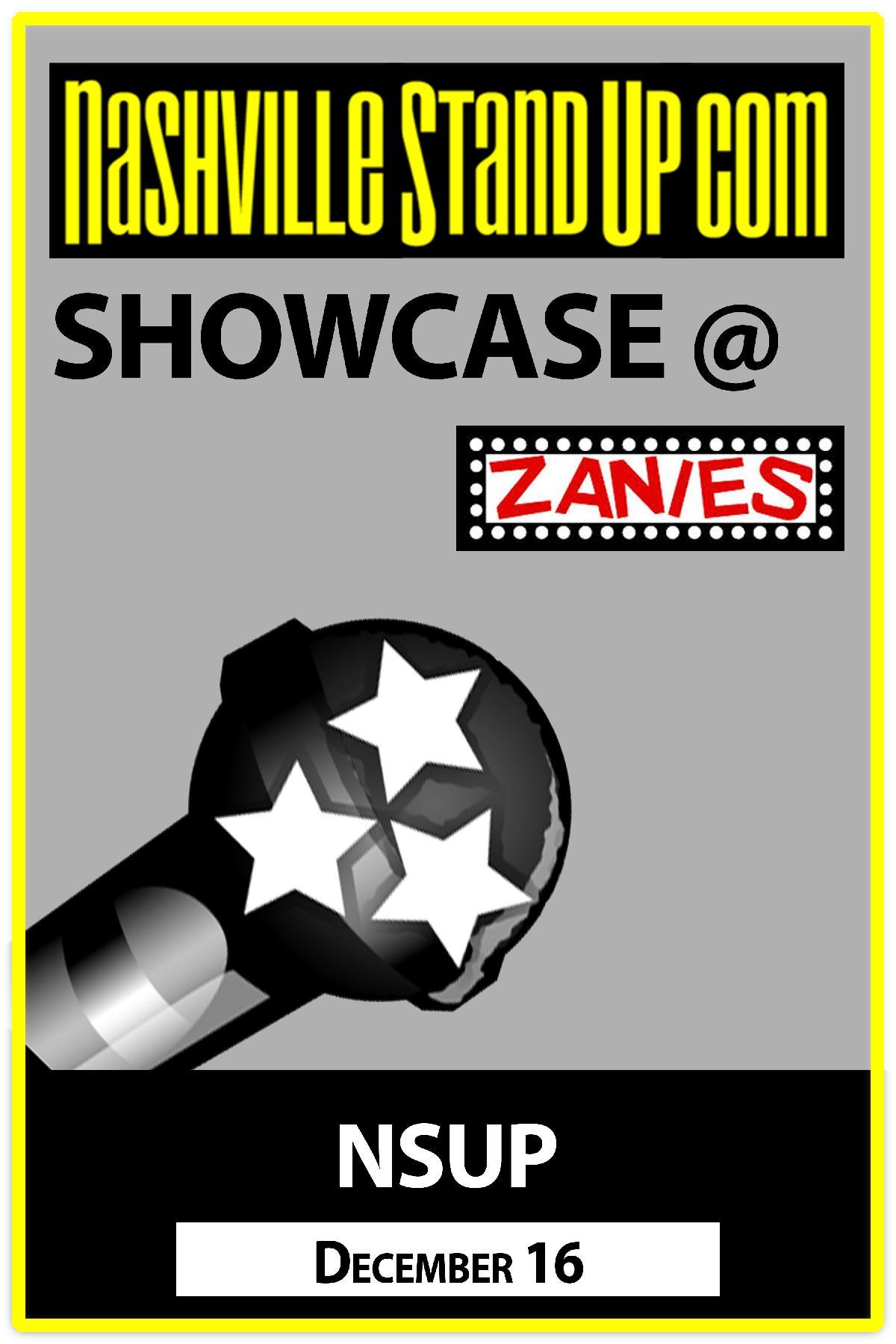 NSUP Showcase Wednesday, December 16, 2015 7:30 PM Zanies - Nashville, Nashville, TN