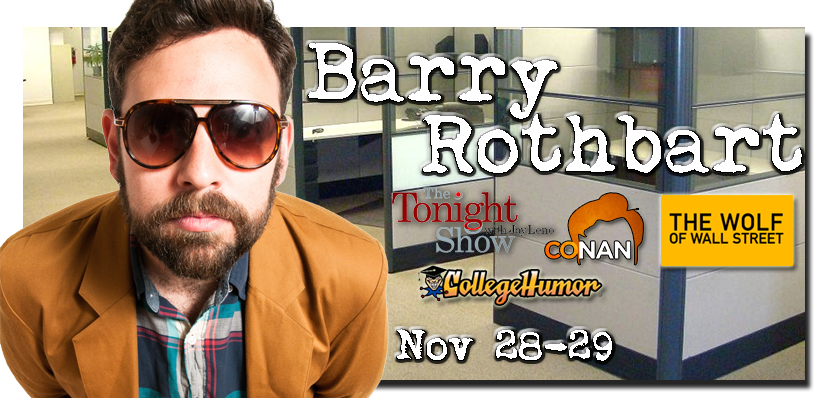 Barry Rothbart as seen on The Tonight Show with Jay Leno Conan MVs Punkd Late Show with Craig Ferguson Comedy Central The Wolf of Wall Street and more For a sneak peek click here then select video preview