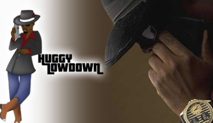 Huggy Lowdown