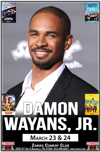 Damon Wayans Jr from New Girl, Happy Endings, Lets Be Cops and much more live at Zanies Comedy Club Nashville March 23 & 24, 2017