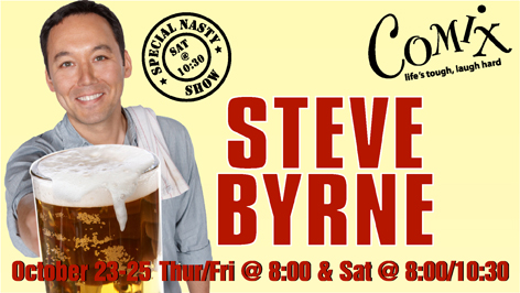 STEVE BYRNE  4 Shows  October 2325