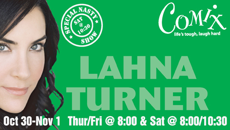 LAHNA TURNER  4 Shows  Oct 30Nov 1