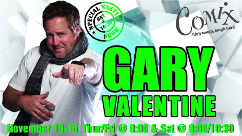 GARY VALENTINE  4 Shows  November 1315