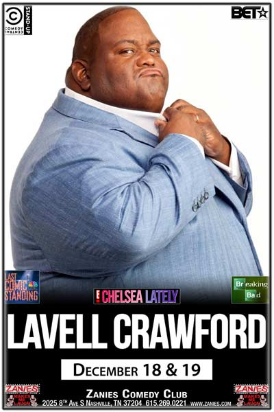 Lavell Crawford from Breaking Bad, Last Comic Standing, Chelsea Lately and much more live at Zanies Comedy Club Nashville December 18 & 19, 2016