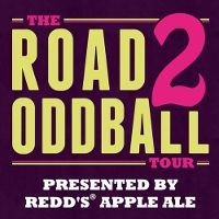 Redds Apple Ale ROAD 2 ODDBALL WITH BRODY STEVENS  SPECIAL EVENT