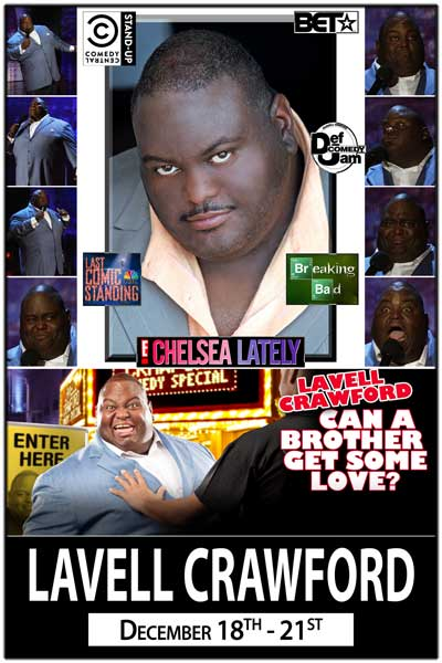 Lavell Crawford December 18-21, 2014 from BET, Comedy Central, Last Comic STanding, Breaking Bad, Chelsea Lately and much more Live at Zanies Comedy Club - Nashville