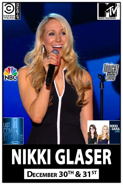Nikki Glaser from MTV's Nikki & Sara Live, NBC's Last Comic Standing, Comedy Central and much more live at Zanies Comedy Club Nashville December 30 & 31, 2015