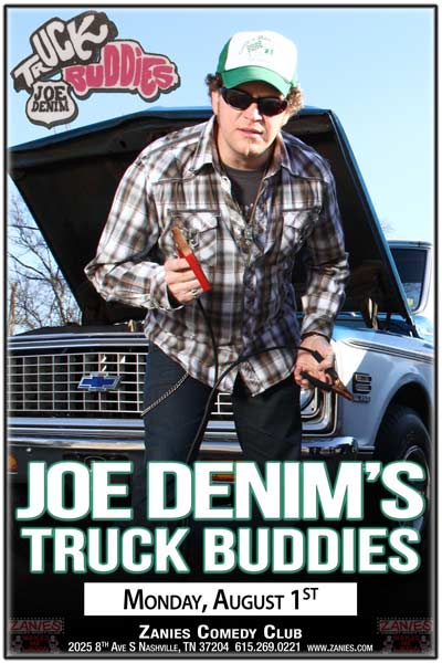 Joe Denim's Truck Buddies with Special Guests Ray Scott and Shannon Lawson and more to be added soon live at Zanies Comedy Club  Nashville Monday, August 1, 2016