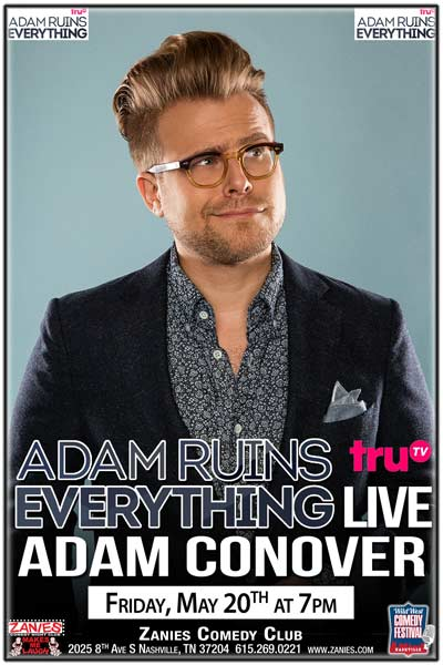 Adam Ruins Everything Live: Adam Conover from TruTv's Adam Ruins Everything live at Zanies Nashville Friday, May 20, 2016 at 7pm