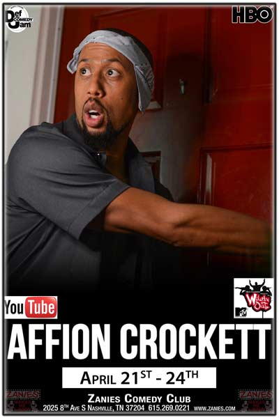 Affion Crockett from YouTube, MTVs Wild N Out, HBO and much more live at Zanies Nashville April 21-24, 2016