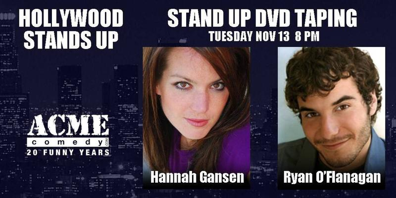 HOLLYWOOD STANDS UP  DVD Taping Hannah Gansen  Ryan OFlanagan