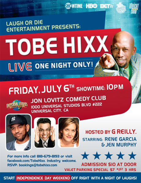Laugh or Die Entertainment Presents Tobe Hixx