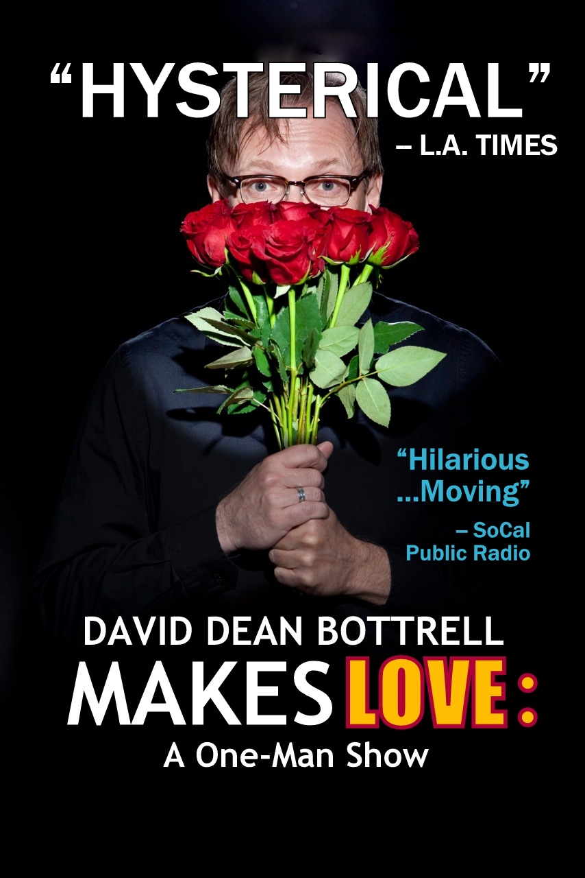 David Dean Bottrell Makes Love A OneMan Show