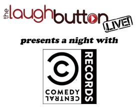 The Laugh Button Presents Comedy Central Records Showcase