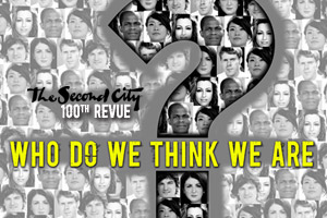 The Second Citys 100th Revue Who Do We Think We Are