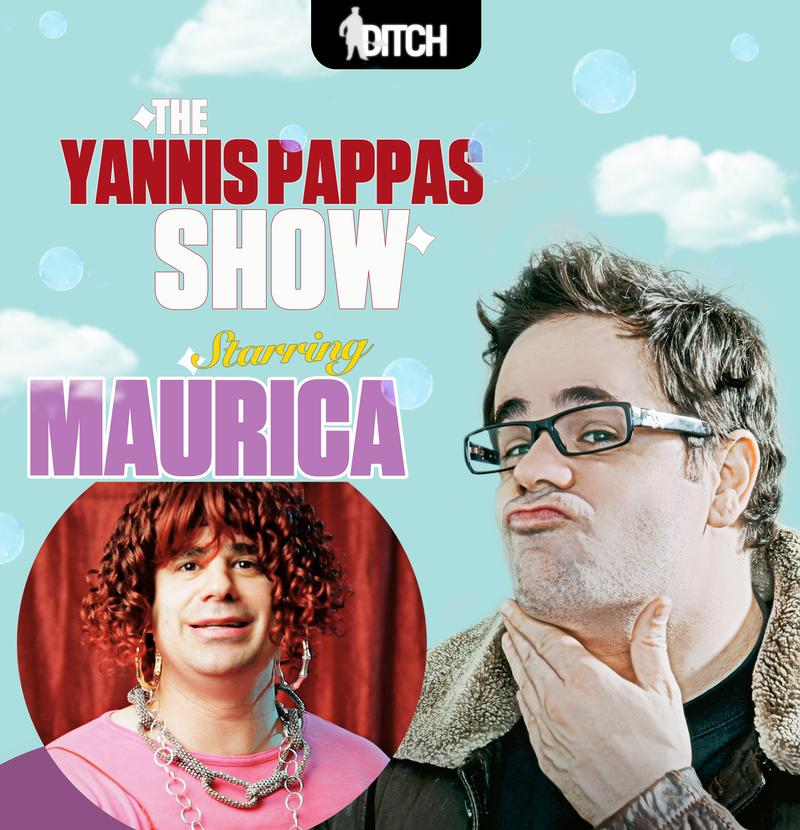 The Yannis Pappas Show Starring Maurica