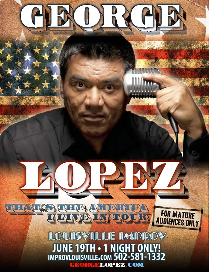 George Lopez Thats The America I Live In Tour
