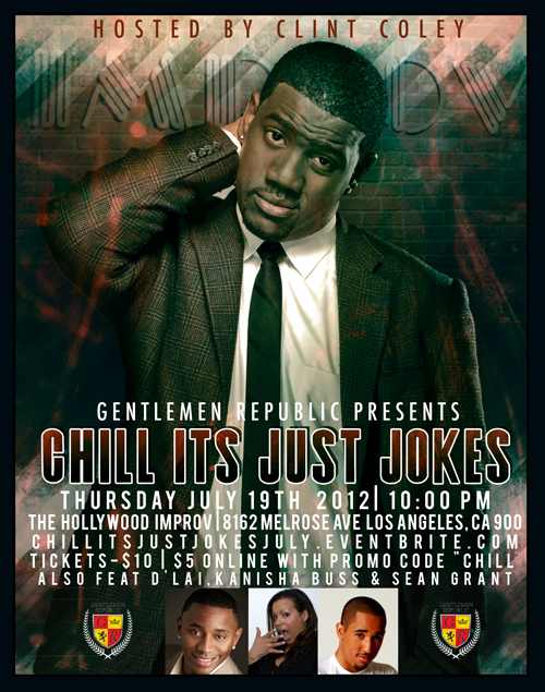 GENTLEMEN REPUBLIC PRESENTS THE CHILL ITS JUST JOKES COMEDY SERIES