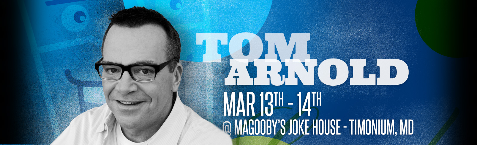 Tom Arnold @ Magooby's Joke House
