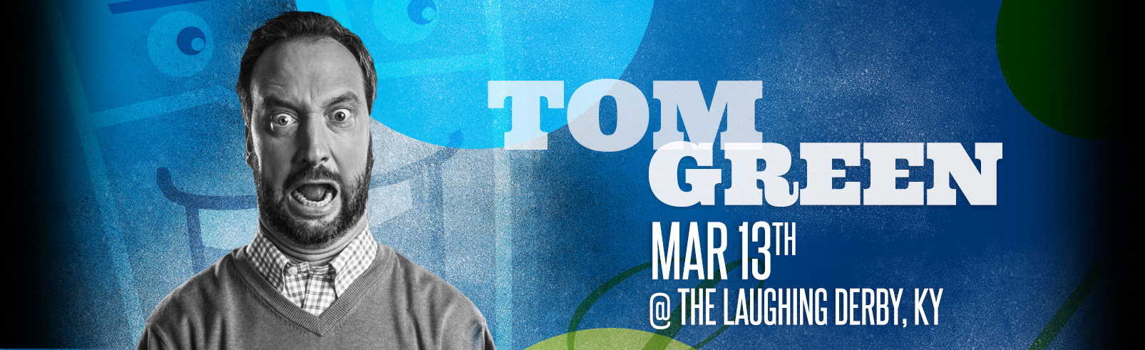 Tom Green @ The Laughing Derby