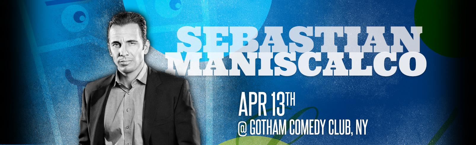 Sebastian Maniscalo @ Gotham Comedy Club